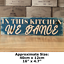 thumbnail 1 - IN THIS KITCHEN WE DANCE Signs Wood Block Plaque Kitchen Shabby Chic Rustic Sign