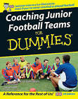 Coaching Junior Football Teams For Dummies by The National Alliance for Youth Sports, James Heller, Greg Bach (Paperback, 2007)
