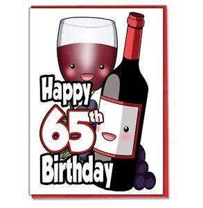 Image Is Loading Red Wine 65th Birthday Card Mens Ladies Mum