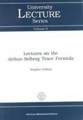 Lectures on the Arthur-Selberg Trace Formula by Stephen S. Gelbart