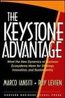 The Keystone Advantage: What the New Dynamics of Business Ecosystems Mean for Strategy, Innovation, and Sustainability by Roy Levien, Marco Iansiti (Hardback, 2004)