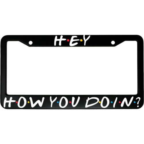 Hey How You Doin Friends Joey Car License Plate Frame FREE SHIPPING