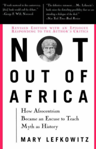 Lefkowitz Mary-Not Out Of Africa BOOK NEW