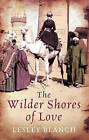 The Wilder Shores Of Love by Lesley Blanch (Paperback, 2010)