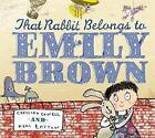 That Rabbit Belongs To Emily Brown by Cressida Cowell (Hardback, 2006)
