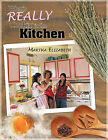 What's REALLY Cookin' in the Kitchen by Martha Elizabeth (Paperback, 2010)