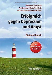 Erfolgreich gegen Depression und Angst: Wirksame Selbsth...   Buch   Zustand gut