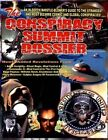 Conspiracy Summit Dossier: An In-Depth Whistle Blower's Guide to the Strangest and Most Bizarre Cosmic and Global Conspiracies! by Timothy Green Beckley (Paperback / softback, 2012)