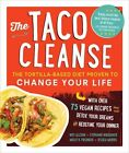 Taco Cleanse The Tortilla-based Diet Proven to Change Your Life 9781615192724