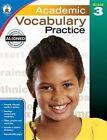 Academic Vocabulary Practice, Grade 3 by Carson Dellosa Publishing Company (Paperback / softback, 2014)