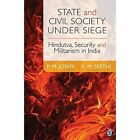 State and Civil Society Under Siege: Hindutva, Security and Militarism in India by K. M. Seethi, P. M. Joshy (Hardback, 2015)