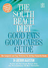 The South Beach Diet Good Fats/Good Carbs Guide by Arthur Agatston (Paperback, 2004)