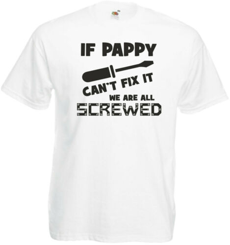 If Pappy Can/'t Fix It Novelty Funny T Shirt Birthday Xmas Gift Pap Pappy DIY