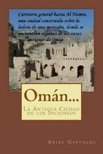 OmáN... : La Antigua Ciudad de Los Inciensos by Ariel Gastaldi (2015, Paperback)