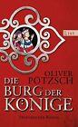 Die Burg der Könige von Oliver Pötzsch (2013, Gebundene Ausgabe)