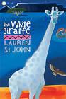 The White Giraffe by Lauren St. John (Hardback, 2006)