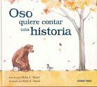 Oso Quiere Contar Una Historia by Erin Stead, Philip Christian Stead (Hardback, 2014)