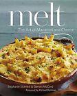 Melt: The Art of Macaroni and Cheese by Garrett McCord, Stephanie Stiavetti (Hardback, 2013)