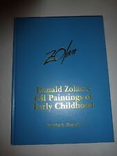Donald Zolan's Oil Paintings of Early Childhood John D. Hugunin,HB First Ed B229