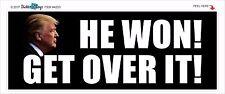 HE WON!  GET OVER IT!  POLITICAL BUMPER STICKER #4203