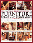 Practical Illus Guide to Furniture Repair: Expert Step-by-Step Techniques Shown in More Than 1200 Photographs; How to Repair Loose Joints, Broken Chair Legs and Damaged Finishes; How to Conserve and Restore Furniture with Professional Results by William J. Cook (Hardback, 2013)