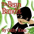 The Bean Bandit by Cathy Kaus 9781456015626 Paperback 2010