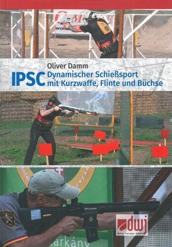 IPSC Damm Flinte und Büchse Handbuch Dynamischer Schießsport mit Kurzwaffe