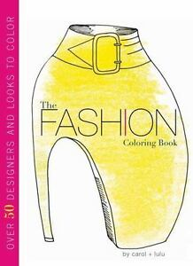 The Fashion Coloring Book By Carol Chu And Lulu Chang 2012 Paperback