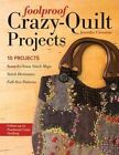 Foolproof Crazy-Quilt Projects: 10 Projects by Jennifer Clouston (Paperback, 2016)