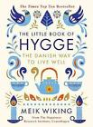 The Little Book of Hygge: The Danish Way to Live Well by Meik Wiking (2016, Hardcover)
