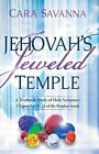 Jehovah's Jeweled Temple: A Textbook Study of Holy Scripture, Chapter 54:11-12 of the Prophet Isaiah by Cara Savanna (Paperback, 2013)