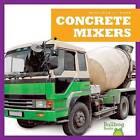 Concrete Mixers by Cari Meister (Hardback, 2016)
