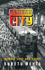 Maximum City: Bombay Lost and Found by Suketu Mehta (Hardback, 2005)