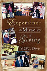Experience the Miracles of Giving by V O'c Davis (Paperback / softback, 2008)