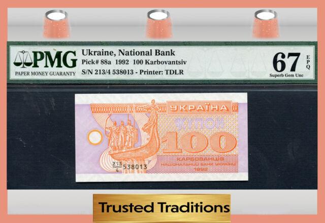 TT PK 88a 1992 UKRAINE 100 KARBOVANTSIV PMG 67 EPQ POP ONE FINEST KNOWN!