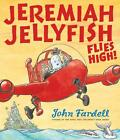 Jeremiah Jellyfish Flies High von John Fardell (2011, Taschenbuch)