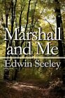 Marshall and Me 9781448942633 by Edwin Seeley Paperback