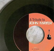 A Tribute to John Mayer [Tribute Sounds] by Various Artists (CD, Jan-2004,...