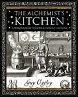Alchemist's Kitchen: Extraordinary Potions and Curious Notions by Wooden Books (Paperback, 2006)