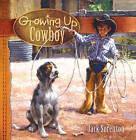 Growing Up Cowboy by Harvest House Publishers,U.S. (Hardback, 2008)