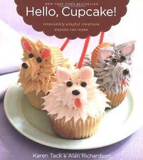 Hello, Cupcake! : Irresistibly Playful Creations Anyone Can Make by Karen Tack and Alan Richardson (2008, Paperback)