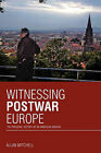 Witnessing Postwar Europe: The Personal History of an American Abroad by Allan Mitchell (Paperback, 2010)