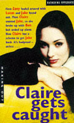 """""""AS NEW"""" Making Out: Book 5. Claire Gets Caught, Applegate, Katherine, Book"""