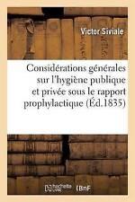 Consida(c)Rations Ga(c)Na(c)Rales Sur L'Hygia]ne Publique Et Priva(c)E,...