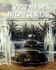 Vietnam Ironclads: A Pictorial History of U.S. Navy River Assault Craft, 1966-1970 by John M Carrico (Paperback / softback, 2008)