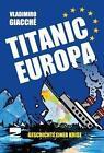 Titanic Europa von Vladimiro Giacché (2013, Kunststoffeinband)