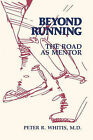 Beyond Running: The Road as Mentor by Peter R Whitis (Paperback / softback, 2008)