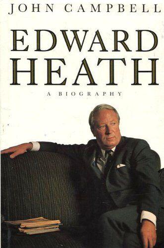 1 of 1 - Edward Heath: A Biography,John Campbell