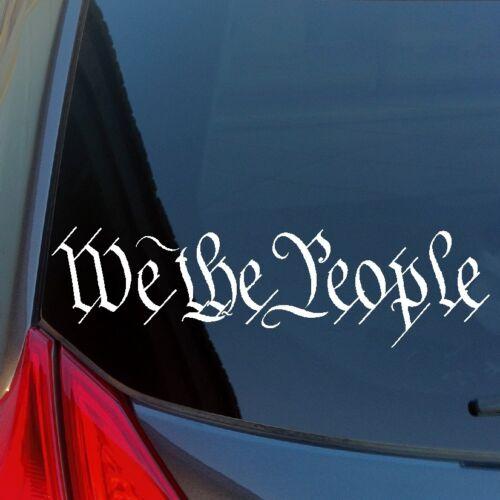 We The People Vinyl Sticker Constitution Liberty Jefferson Paul Republic 2A AR15