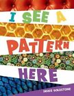 I See a Pattern Here by Bruce Goldstone (Hardback, 2015)